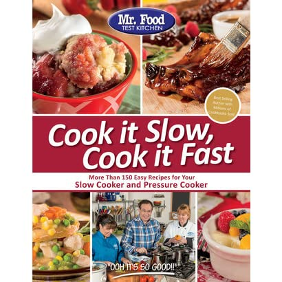 Mr Food Test Kitchen Cook It Slow Fast More Than 150 Easy Recipes For Your Cooker And Pressure By