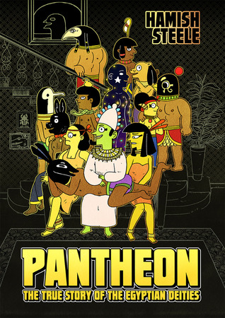 Cover of Hamish Steele's Pantheon: The True Story of the Egyptian Deities