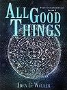 All Good Things: The Statford Chronicles, Volume V