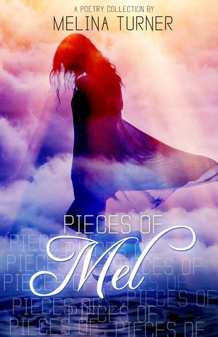 Pieces of Mel: Poetry Collection (Pieces Of Mel Poetry Collection Series, #1)
