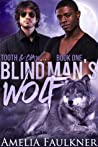 Blind Man's Wolf (Tooth & Claw, #1)