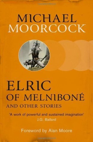 Elric of Melniboné and Other Stories