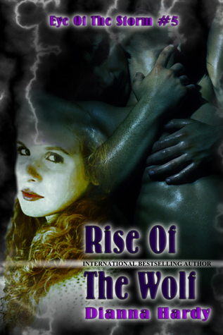 Rise Of The Wolf by Dianna Hardy