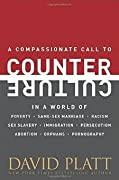 A Compassionate Call to Counter Culture in a World of Poverty, Same-Sex Marriage, Racism, Sex Slavery, Immigration, Abortion, Persecution, Orphans and Pornography