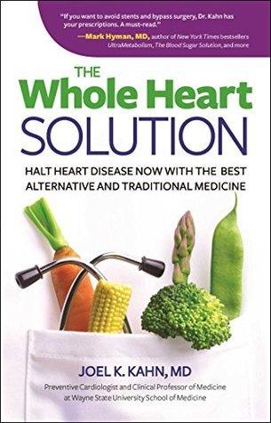 The Whole Heart Solution Halt Heart Disease Now with the Best Alternative al Medicine