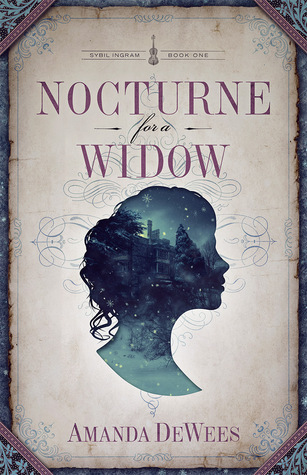 Nocturne for a Widow (Sybil Ing - Amanda DeWees