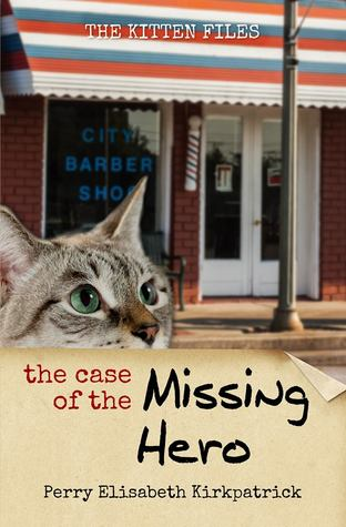 The Case of the Missing Hero by Perry Elisabeth Kirkpatrick
