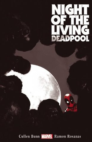 Night of the Living Deadpool by Cullen Bunn