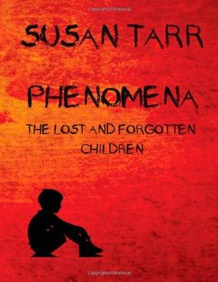 Phenomena: The Lost and Forgotten Children