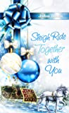 Sleigh Ride Together with You (Starlight Christmas #3)