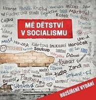 Mé dětství v socialismu. Rozšířené vydání.