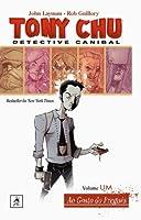 Tony Chu, Detective Canibal - Vol. 1: Ao Gosto do Freguês