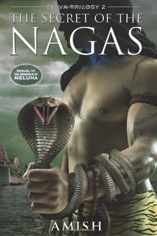 The Secret of the Nagas (Shiva Trilogy #2) by Amish Tripathi