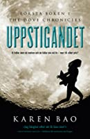 Uppstigandet (The Dove Chronicles, #1)