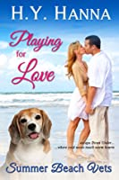 Playing for Love (Summer Beach Vets #1)
