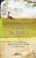 Cher Mr. Darcy (D'après Orgueil et Préjugés de Jane Austen)