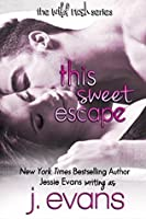This Sweet Escape (Wild Rush, #3)