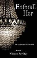 Enthrall Her (Enthrall, #2)
