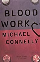 Blood Work (Harry Bosch Universe, #8; Terry McCaleb, #1)