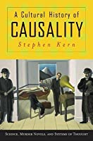 A Cultural History of Causality: Science, Murder Novels, and Systems of Thought
