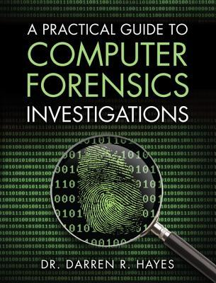A Practical Guide to Computer Forensics Investigations
