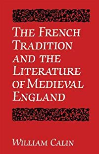 The French Tradition and the Literature of Medieval England (University of Toronto Romance Series)