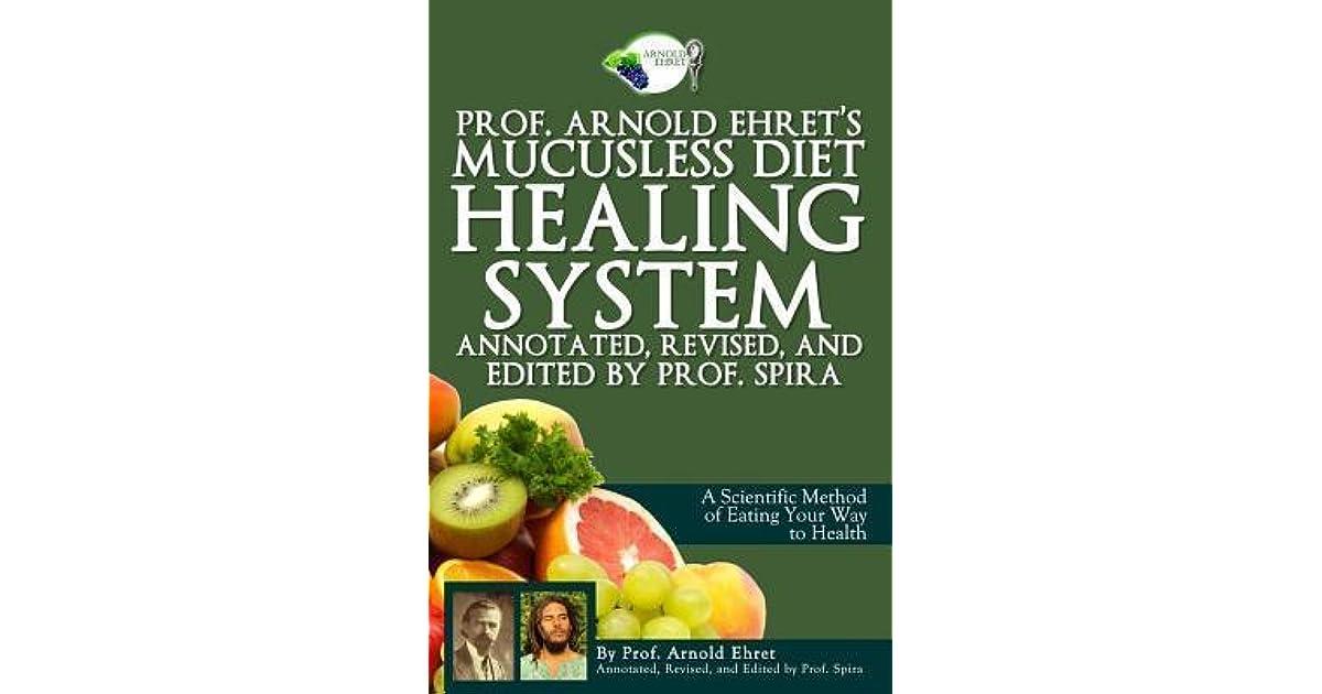 Prof Arnold Ehrets Mucusless Diet Healing System By Arnold Ehret
