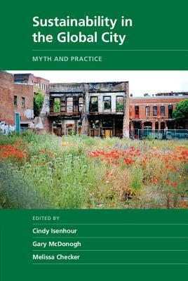 Sustainability in the Global City  Myth and Practice
