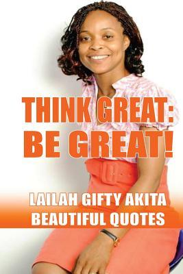 Think Great: Be Great! (Beautiful Quotes, #1)