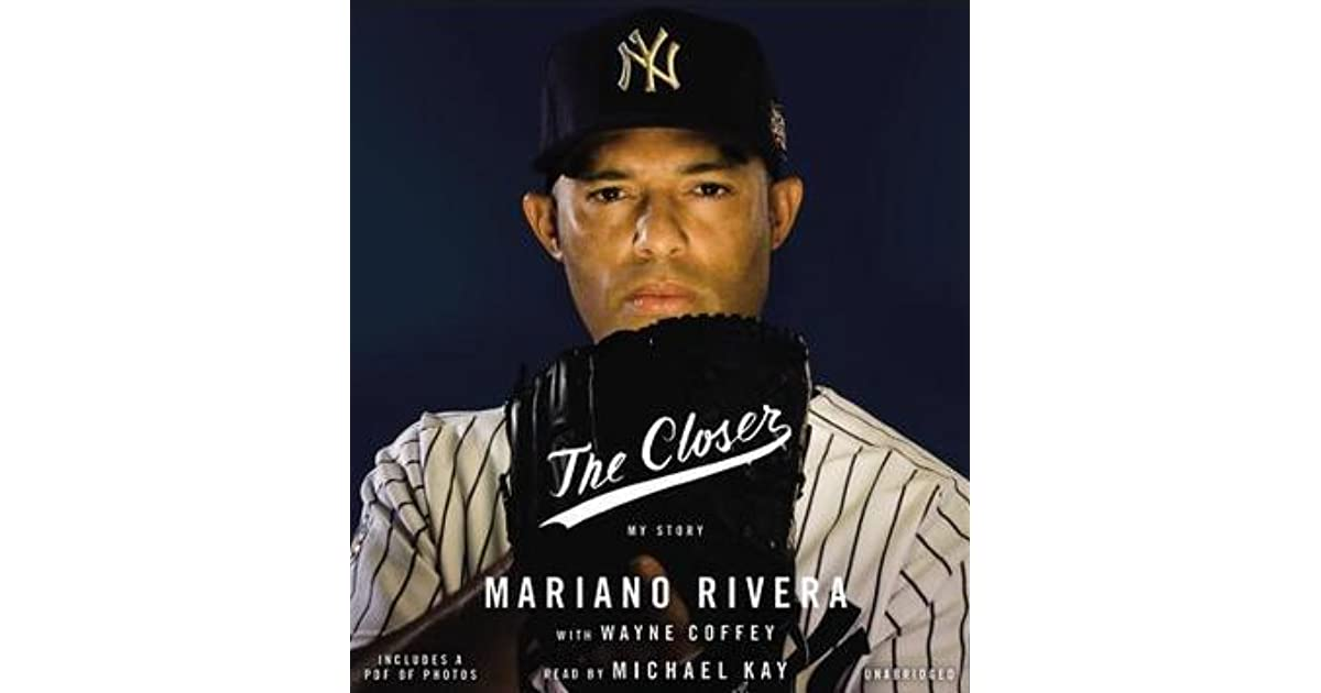 The Closer My Story By Mariano Rivera