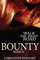Bounty (Walk the Right Road, #4)