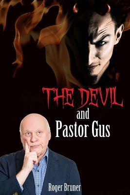 The Devil and Pastor Gus by Roger E. Bruner