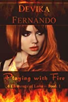 Playing with Fire (4 Elements of Love, #1)