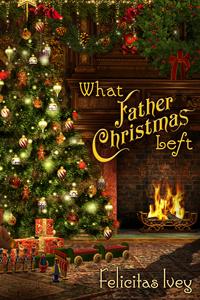 What Father Christmas Left  (Celebrate! - 2014 Advent Calendar)