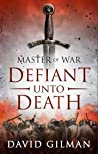 Defiant Unto Death (Master of War #2)