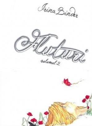 Fluturi, Volumul 2 by Irina Binder