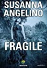 Fragile by Susanna Angelino