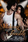 Making Trouble by Emme Rollins