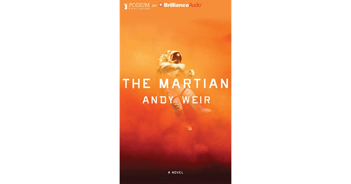 "an overview of the martian a novel by andy weir The paperback of the the martian by andy weir at overview the martian by andy affair ""an excellent first novelweir laces the technical details with."