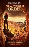 New World Order (Sunset Rising, #3)