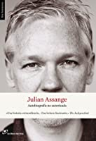 Julian Assange. Autobiografía no autorizada