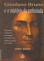 Giordano Bruno e o Mistério da Embaixada
