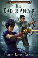 The Kaiser Affair (The Drifting Isle Chronicles #1)
