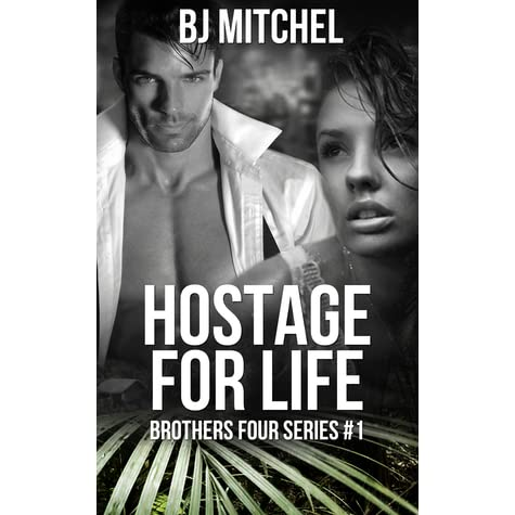 Hostage For Life Michael Brothers 1 By Bj Mitchel