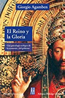 El Reino y la Gloria: Una genealogía teológica de la economía y del gobierno