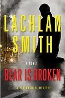 Bear is Broken (Leo Maxwell #1)