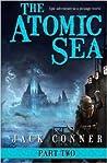 The Atomic Sea: Volume Two (The Atomic Sea, #2)