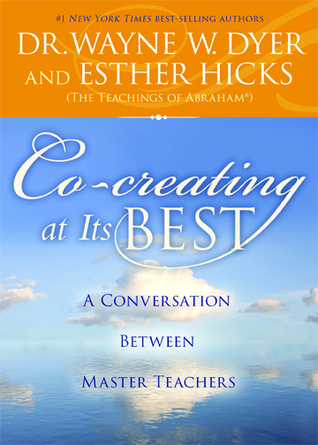 Co-creating at Its Best  A Conversation Be - Dr Wayne W Dyer