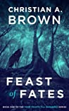 Feast of Fates (Four Feasts Till Darkness #1)