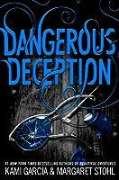 Dangerous Deception (Dangerous Creatures #2)